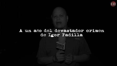 A aun año del devastador crimen contra el periodista Igor Padilla