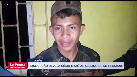 Hondureño revela cómo y por qué mató al asesino de su hermano