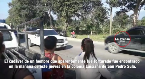 Hallan cadáver de un hombre torturado en San Pedro Sula