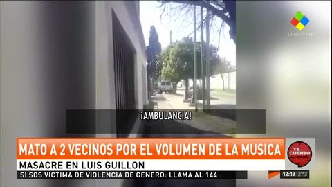 Masacre en Luis Guillón: Mató a 2 vecinos por el volumen de la música