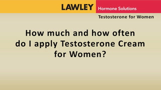 How much and how often do I apply AndroFeme Testosterone cream?