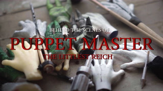 Behind the Scenes of Puppet Master: The Littlest Reich