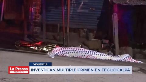 Investigan múltiple crimen en Tegucigalpa