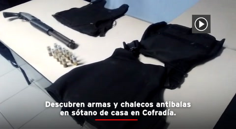 Descubren armas y chalecos antibalas en sótano de casa en Cofradía