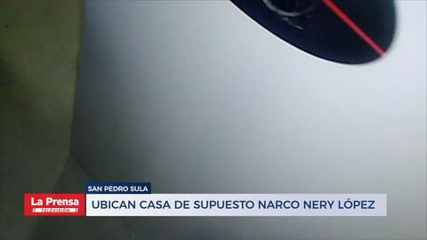 Ubican casa de supuesto narco Nery López