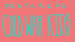 Drawl: Cold War Kids