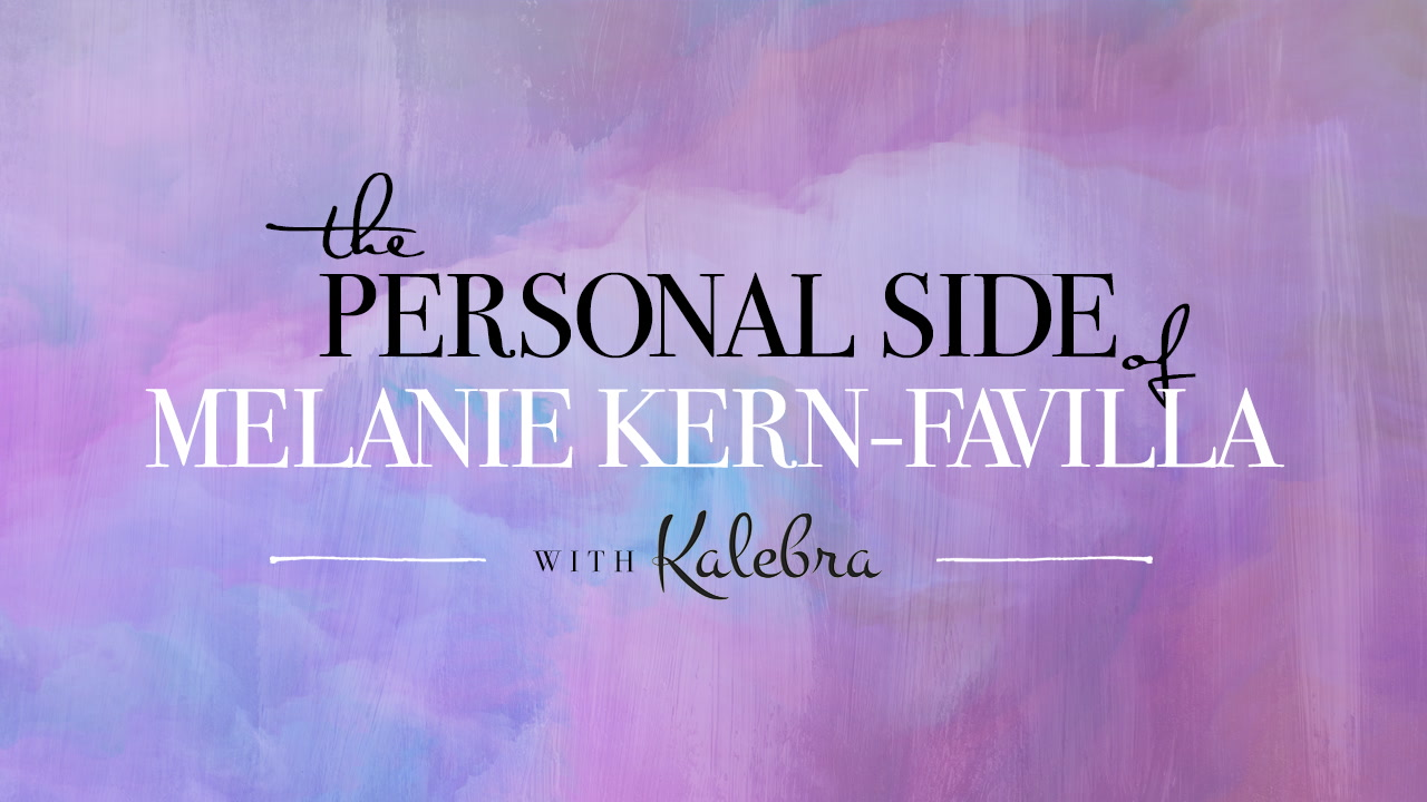 The Personal Side of Melanie Kern-Favilla