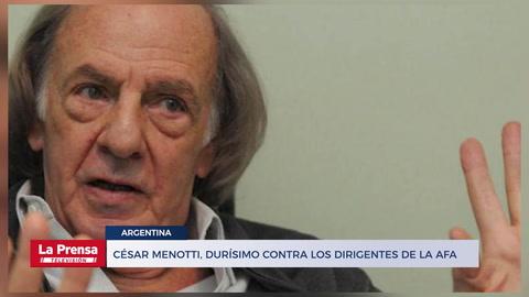 Menotti, durísimo contra la AFA por el predio de Marbella: