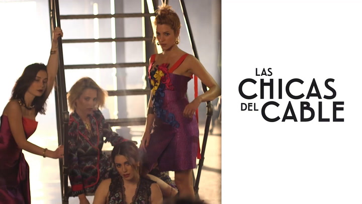 \'Making of\': \'Las chicas del cable\' llegan a H!FASHION