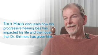 Thomas Haas discusses how his hearing loss has impacted his life and the hope that Dr. Shinners has given him.