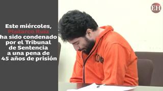 45 años de prisión para Plutarco Ruíz por crimen de hermanas Alvarado