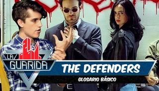 La Guarida: Glosario para entender 'The Defenders'