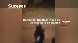Honduras: Divulgan video de un asesinato en Roatán