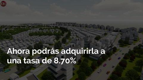 Ahora podrás adquirir una vivienda a una tasa de 8.70%