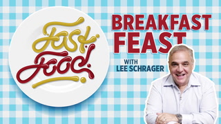 Fast Food Breakfast Feast: With Lee Schrager
