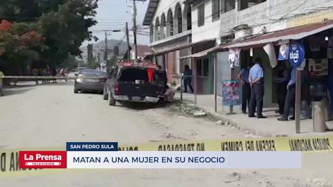 Matan a una mujer en su negocio en San Pedro Sula