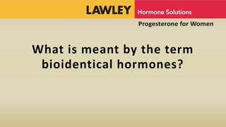 What is meant by the term bioidentical hormones?