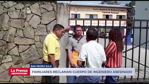 Familiares reclaman cuerpo de Ingeniero asesinado