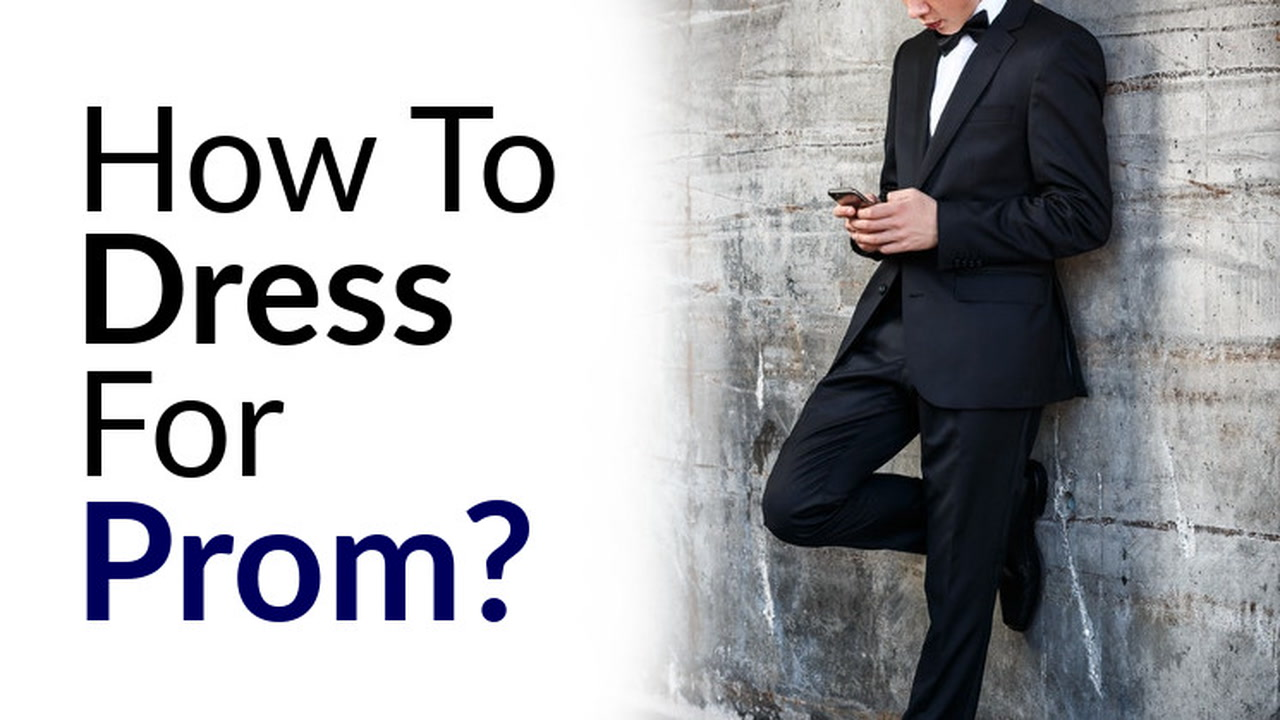 How to Dress For Prom | A Young Man\'s Guide To Formal Menswear