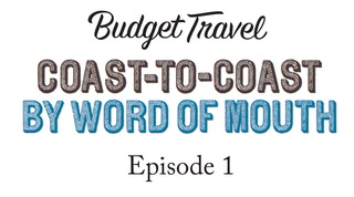 Coast-to-Coast by Word of Mouth: Episode 1