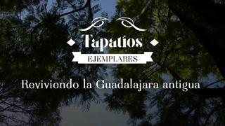 Tapatíos Ejemplares: reviviendo el patrimonio de Guadalajara