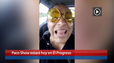 Paco Show estará hoy en El Progreso