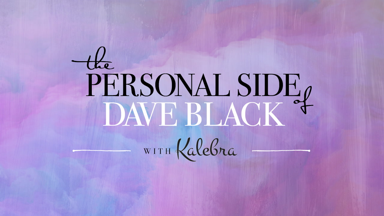 The Personal Side of Dave Black