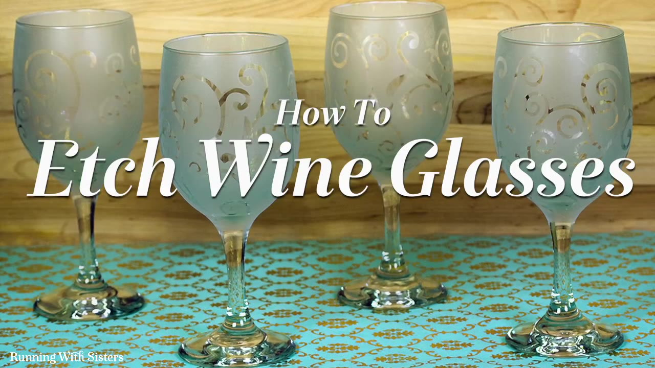 How To Etch Glass How To Etch Wine Glasses For Gifts An Easy Diy Craft Tutorial