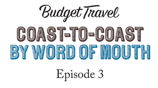 Coast-to-Coast by Word of Mouth: Episode 3