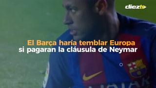 El Barça haría temblar Europa si pagaran la cláusula de Neymar