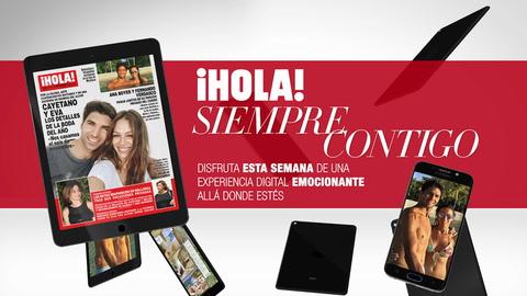 Ya en tu tablet y tu móvil el último número de la revista ¡HOLA! con vídeos y contenido extra
