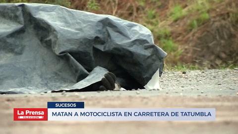 Matan a motociclista en carretera de Tatumbla