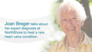 Joan Breger talks about her expert diagnosis at NorthShore to treat a rare heart valve condition.