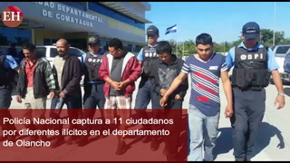 Policía Nacional captura a 11 ciudadanos por diferentes ilícitos en Olancho