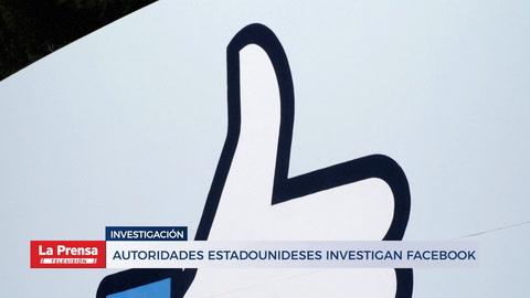 Autoridades estadounideses investigan Facebook