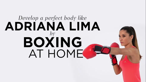 Develop a perfect body like Adriana Lima by boxing at home