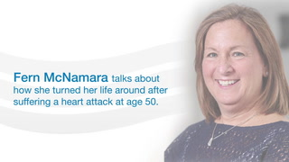 Fern McNamara talks about how she turned her life around after suffering a heart attack at age 50.