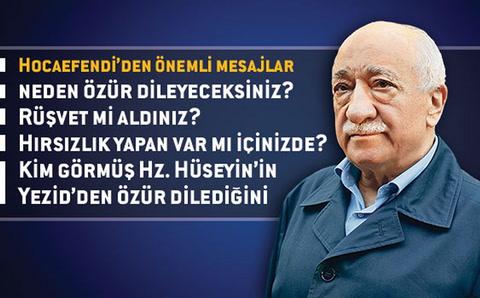 Fethullah Gülen: Neden özür dileyeceksiniz, rüşvet mi aldınız, hırsızlık mı yaptınız?