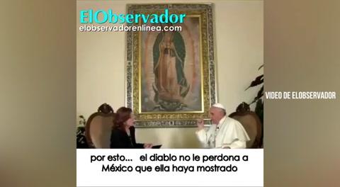 El papa Francisco explica por qué México sufre tantos castigos del Diablo