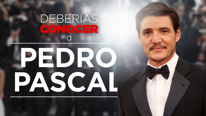 Deberías conocer a... Pedro Pascal