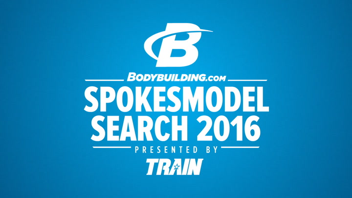Bodybuilding.com Spokesmodel Search 2016, presented by Train Magazine