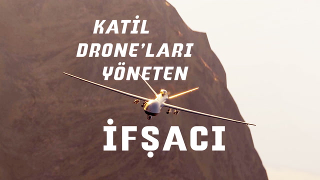 ABD'nin katil drone'larını yöneten ifşacı