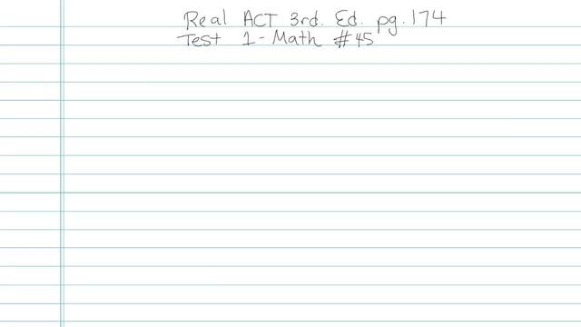 Test 1 - Math - Question 45