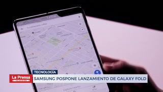 Samsung pospone lanzamiento de Galaxy Fold