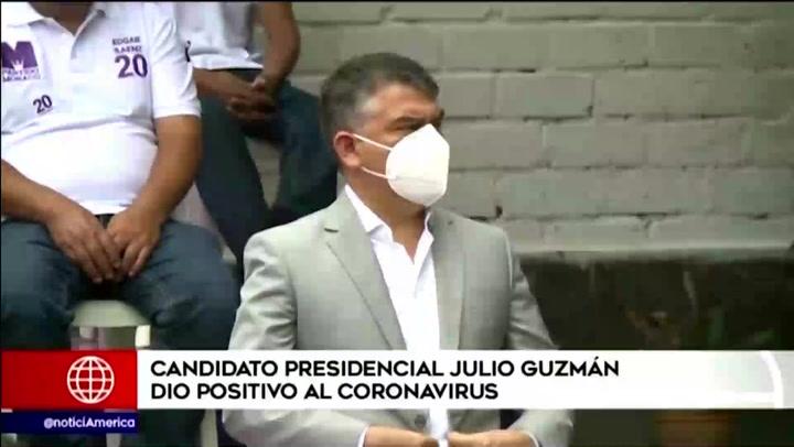 Candidato presidencial Julio Guzmán y vicepresidenta del Partido Morado confirmaron dar positivo a COVID-19