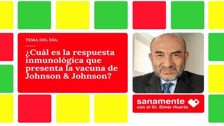 Sanamente: ¿Cuál es la respuesta inmunológica que presenta la vacuna de Johnson & Johnson?