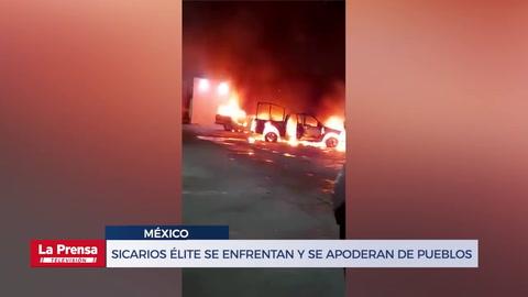 ¡Guerra en Chiapas! Sicarios élite se enfrentan y se apoderan de pueblos