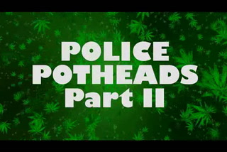 Marijuana in the Movies - POLICE POTHEADS II