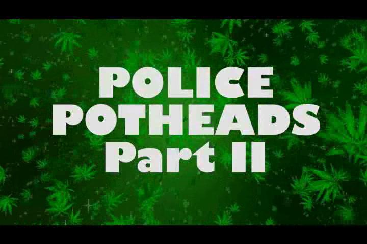 Marijuana in the Movies - POLICE POTHEADS II