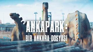 Ankapark: Bir Ankara Dosyası